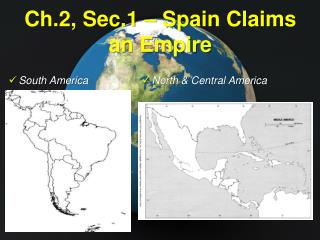 Ch.2, Sec.1 � Spain Claims  an Empire