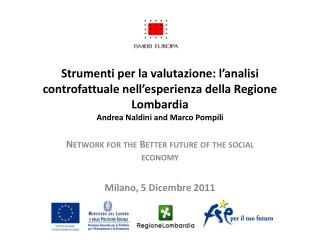 Network  for  the  Better  future  of  the social economy Milano, 5  Dicembre  2011