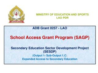 ADB Grant 0257 - LAO School Access Grant  Program (SAGP)