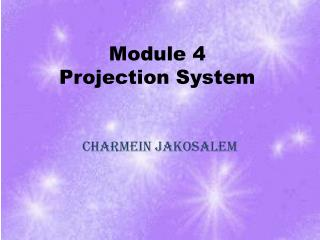 Module 4 P rojection System