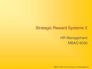 Strategic Reward Systems II