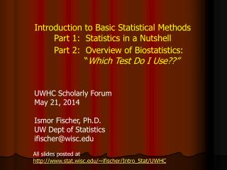 Introduction to Basic Statistical Methods Part 1:  Statistics in a Nutshell UWHC Scholarly Forum