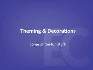 Theming & Decorations