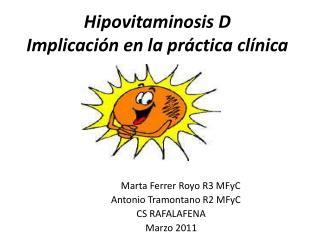 Hipovitaminosis D Implicaci n en la pr ctica cl nica