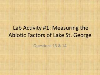 Lab Activity #1: Measuring the  Abiotic  Factors of Lake St. George