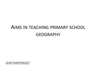 Aims in teaching primary school geography