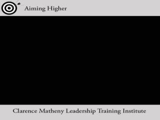 Aiming Higher:   Creating  Change  by Leading  a Cultural Shift