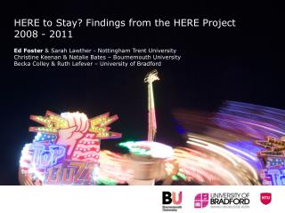 HERE to Stay? Findings from the HERE Project 2008 - 2011