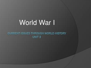 Current issues through world history Unit 3