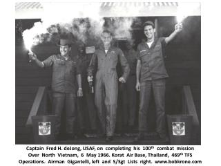 Captain  Fred H.  d eJong , USAF, on  completing  his  100 th   combat  mission