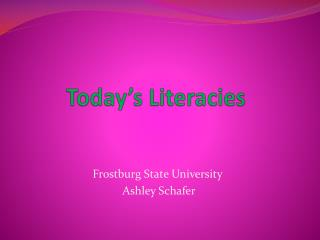 Today�s  Literacies