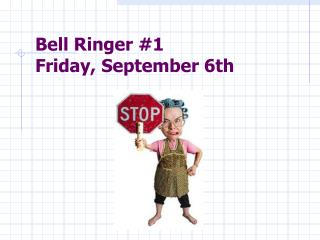 Bell Ringer #1 Friday ,  September  6th