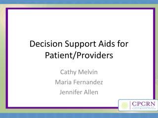 Decision Support Aids for Patient/Providers