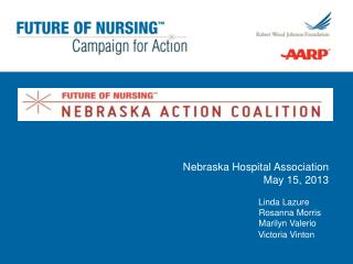 Nebraska Hospital Association May 15, 2013 Linda Lazure      Rosanna Morris