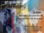 SCADA :  Syst me de contr le et d acquisition de donn es