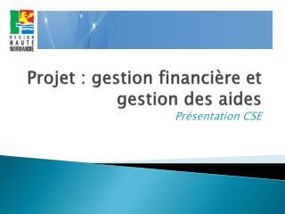 Projet : gestion financière et gestion des aides