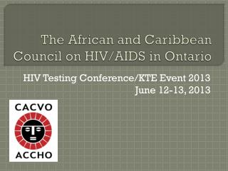 The African and Caribbean Council on HIV/AIDS in Ontario