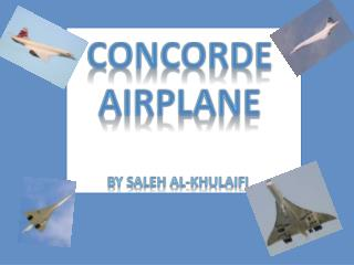 Concorde  Airplane by Saleh Al- khulaifi