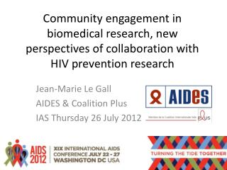 Jean-Marie Le Gall AIDES & Coalition Plus IAS Thursday 26 July 2012