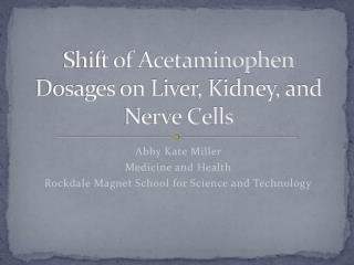 Shift of Acetaminophen Dosages on Liver, Kidney, and Nerve Cells
