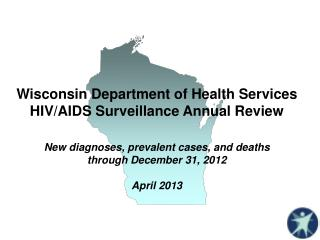 Wisconsin Department of Health Services  HIV/AIDS  Surveillance Annual Review
