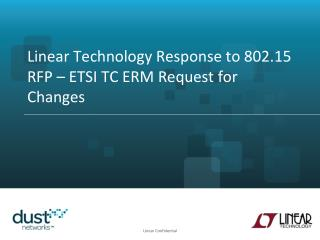 Linear Technology Response to 802.15 RFP –  ETSI TC ERM Request for Changes