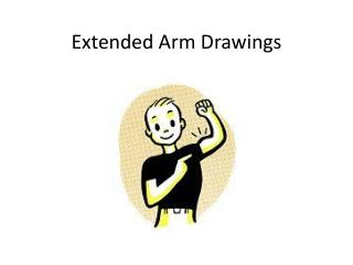 Extended Arm Drawings