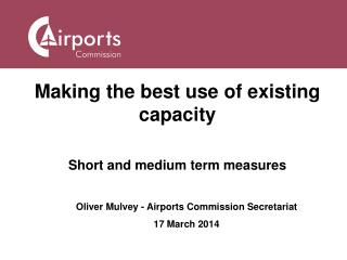 Making the best use of existing capacity Short and medium term measures