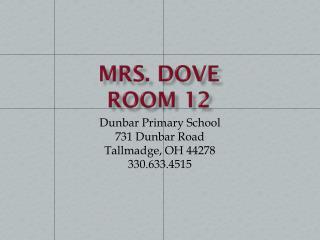Mrs. Dove Room 12