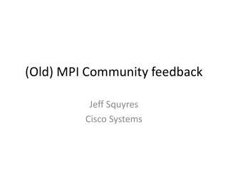 (Old) MPI Community feedback