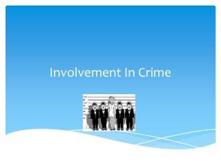 Involvement In Crime