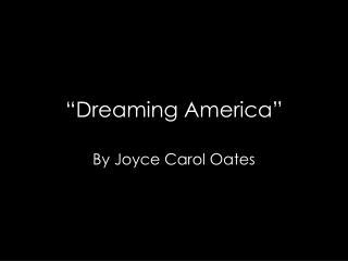"""Dreaming America"""