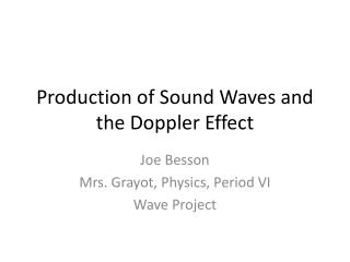 Production of Sound Waves and the Doppler Effect