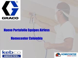 Nuevo Portafolio Equipos Airless Homecenter Colombia