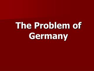 The Problem of Germany