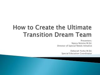 How to Create the Ultimate Transition Dream Team