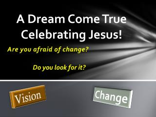 A Dream Come True Celebrating Jesus!