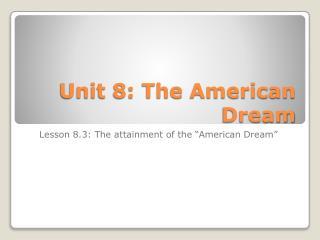 Unit 8: The American Dream