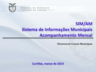 SIM/AM Sistema de Informa��es Municipais Acompanhamento Mensal