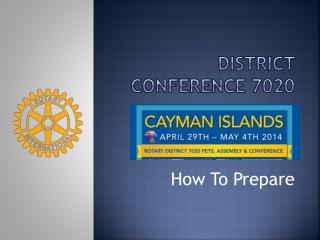 DISTRICT CONFERENCE 7020