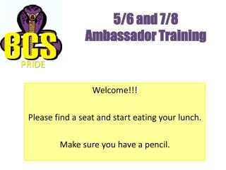 5/6 and 7/8  Ambassador Training
