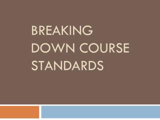 Breaking Down Course Standards