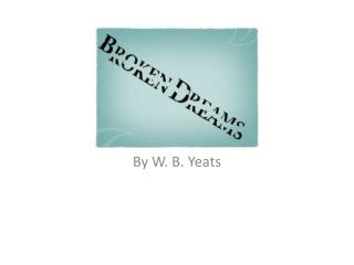 By W. B. Yeats