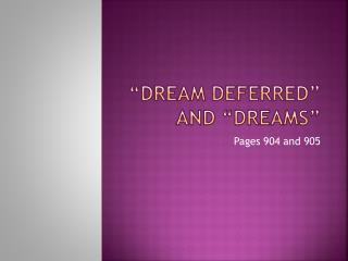 """Dream Deferred"" and ""Dreams"""