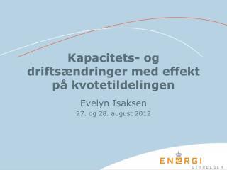 Kapacitets- og driftsændringer med effekt på kvotetildelingen