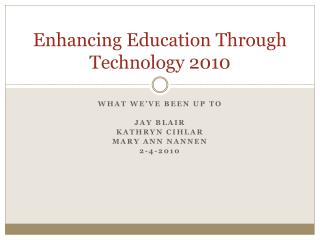 Enhancing Education Through Technology 2010