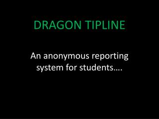 DRAGON TIPLINE