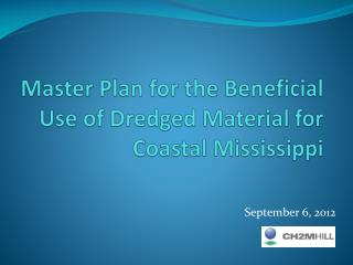 Master Plan for the Beneficial Use of Dredged Material for Coastal Mississippi