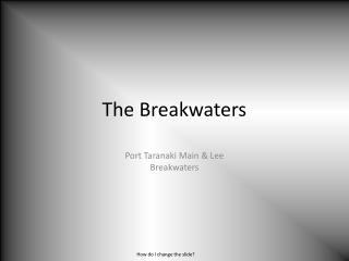 The Breakwaters