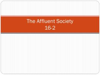 The Affluent Society  16-2